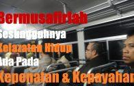 20161203-SS Dato Dr Asri-Bermusafirlah_Kelazatan Hidup Ada Pada Kepenatan & Kepayahan