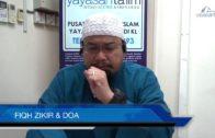 Yayasan Ta'lim: Fiqh Zikir & Doa [10-05-17]