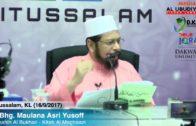 16/9/2017 – Isya, YBhg. Maulana Asri Yusoff, Shahih Bukhari, Baitussalam KL