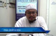 Yayasan Ta'lim: Fiqh Zikir & Doa [17-05-17]