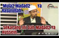 """""""Madad Ya Rasulullah"""" Menjadi Polemik Besar! Ini Penjelasan Dr Rozaimi…"""