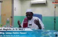 9/9/2017 – Kuliah Maghrib || YBhg. Ustaz Halim Hasan, Tajuk : 50 Hadits Ilmu & Amal