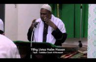 12-07-2013 USTAZ HALIM HASSAN Tajuk : Tadabbur Surah Humazah ( Celaka Bagi Pengumpat Dan Pencela )