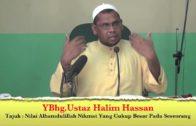 25-11-2012 USTAZ HALIM HASSAN Tajuk : Nilai Alhamdulillah Nikmat Yang Cukup Besar Pada Seseorang