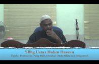 02-06-2013 USTAZ HALIM HASSAN Tajuk : Perbuatan Yang Baik Disukai Oleh Allah ISTIQAMAH.