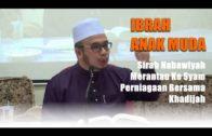 20160925-SS Dato Dr Asri-IQ-Ibrah Utk Anak Muda_Merantau Ke Syam & Perniagaan Bersama Khadijah