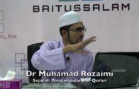 Muhamad Rozaimi ||  Sejarah Pengumpulan Al Quran Di Zaman Sahabat