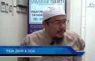 Yayasan Ta'lim: Fiqh Zikir & Doa [08-03-17]