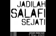20200307 Ustaz Abdul Aziz : Jadilah Salafi Sejati