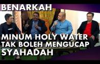 Benarkah Jika Minum Holy Water Tak Dapat Mengucap Syahadah | Bro John Selvaraj