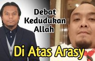 Debat Kedudukan Allah Di Atas Arasy   Ustaz Abu Syafiq & Ustaz Salman Ali