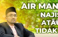 Dr. Rozaimi Ramle : Air Mani, Najis Atau Tidak?