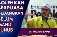 Dr Rozaimi Ramle    Hukum – Berpuasa Sedangkan Belum Mandi Junub