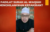 DR MAZA – Fadilat Surah Al-Waqiah Menghilangkan Kefakiran?