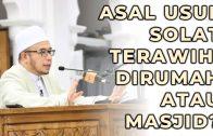 DR MAZA – Asal Usul Solat Terawih! Dirumah Atau Masjid?