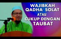 Dr Zaharuddin Abd Rahman || Wajibkah Qadha' Solat?