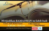 Yayasan Ta'lim: Menjadikan Ramadhan Ini Lebih Baik (SIRI 1) [04-05-2020]