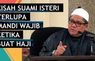 Ustaz Shamsuri Ahmad | Terlupa Mandi Wajib Di Mekah