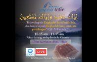 Yayasan Ta'lim: إِيَّاكَ نَعْبُدُ وَإِيَّاكَ نَسْتَعِينُ (Siri 3) [04.05.2020]