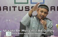 20190831 Ustadz Dr Musyaffa Ad Dariny : Tidak Boleh Ada Bahaya Antara Kita