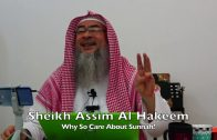20191111 Sheikh Assim Al Hakeem : Why So Care About Sunnah?