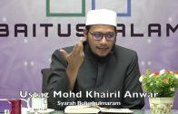 20191111 Ustaz Mohd Khairil Anwar : Syarah Bulughulmaram