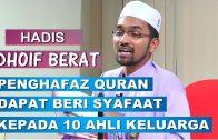"""Status Hadis """"Penghafaz Quran Dapat Beri Syafaat Kepada 10 Ahli Keluarga"""" – Dr Rozaimi"""