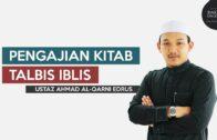 [SIRI 6] Kitab Talbis Iblis | Ustaz Ahmad Al-Qarni Edrus