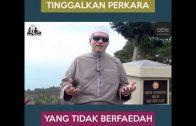 Tinggalkan Perkara Yang Tidak Berfaedah   Dato' Dr. Abdul Basit Hj Abd Rahman