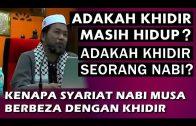 Ustaz Basri Ibrahim || Isu Berkaitan Nabi Khidir