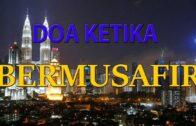 Ustaz Mohd Khairil Anwar : Doa Ketika Bermusafir