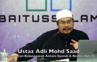 20181112 Ustaz Adli Mohd Saad : Mencari-Cari Kelonggaran Antara Syarak & Realiti (Siri 2)