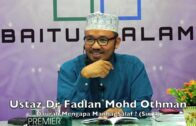 20190316 Ustaz Dr Fadlan Mohd Othman : Daurah Mengapa Manhaj Salaf ? (Siri 4)