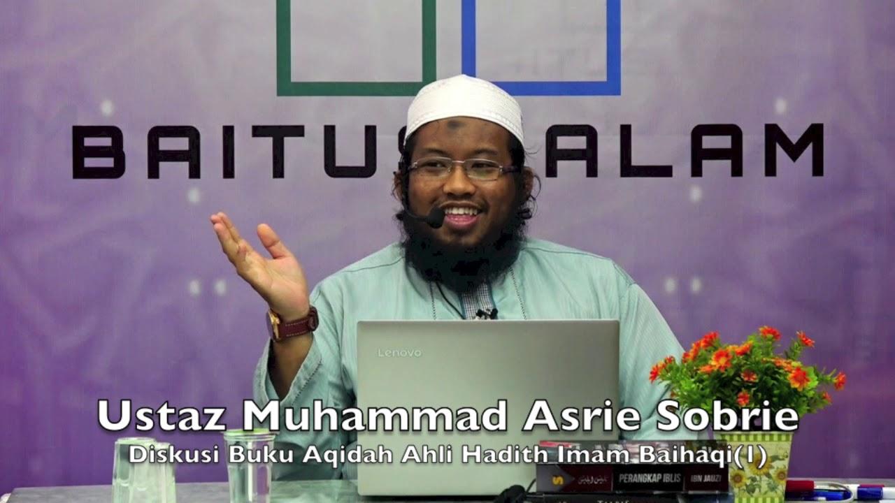 20190421 Ustaz Muhammad Asrie Sobrie : Diskusi Buku Aqidah Ahli Hadith Imam Baihaqi(1)
