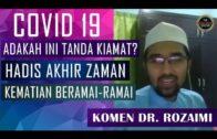Dr Rozaimi Ramle ~ Adakah Covid-19 Tanda Kiamat?