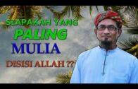 Maulana Fakhrurrazi :Siapakah Yang Paling Mulia Disisi Allah Azzawajallah ??