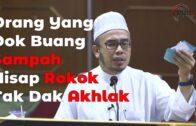 Orang Yang Dok Buang Sampah & Hisap Rokok Tak Dak Akhlak ~ Dr. Maza