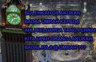 Ustaz Mohamad Azraie : Melakukan Badal Umrah @ Haji ?