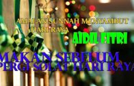 Ustaz Mohd Khairil Anwar : Amalan Sunnah Menyambut Hari Raya AidilFitri 3