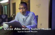 01042017 Ustaz Abu Hafiz Salleh Hudin : Syarah Shahih Muslim