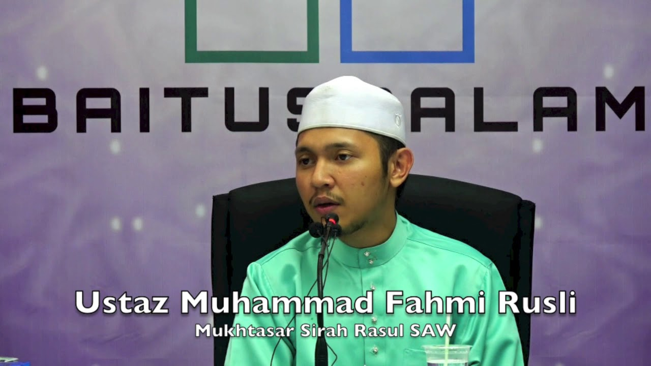 07092017 Ustaz Muhammad Fahmi Rusli : Mukhtasar Sirah Rasul SAW