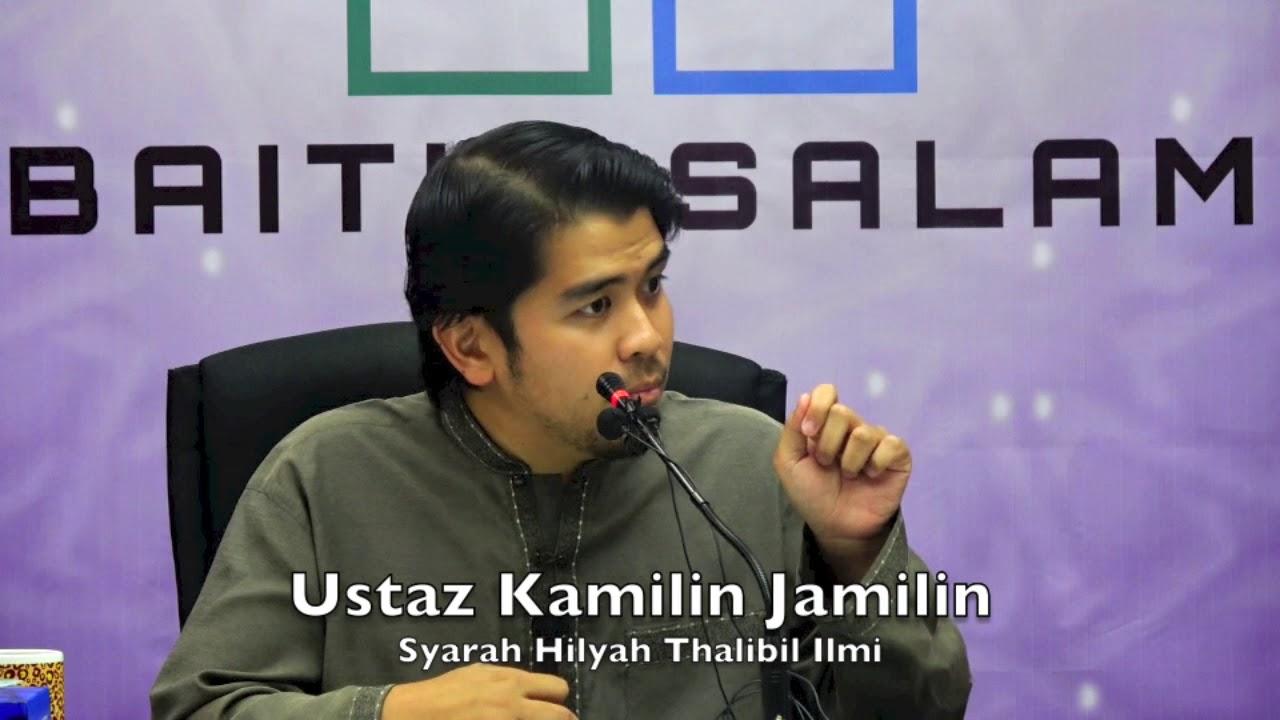 2017-09-06 Ustaz Kamilin Jamilin : Syarah Hilyah Thalibil Ilmi (Siri 6)