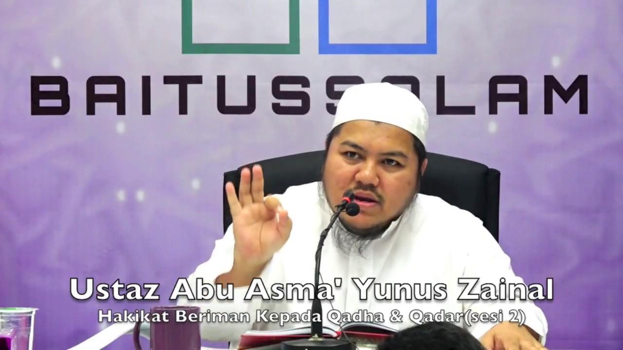 20171119 Ustaz Abu Asma' Yunus Zainal : Hakikat Beriman Kepada Qadha & Qadar(sesi 2)