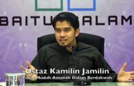 20171202 Ustaz Kamilin Jamilin : Tidak Mudah Amanah Dalam Berdakwah