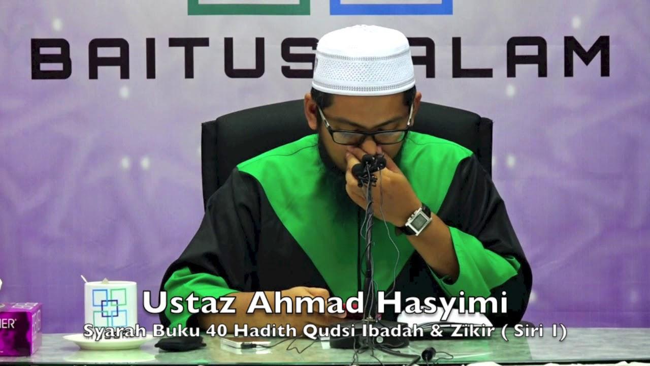 20171210 Ustaz Ahmad Hasyimi : Syarah Buku 40 Hadith Qudsi Ibadah & Zikir ( Sesi 1)
