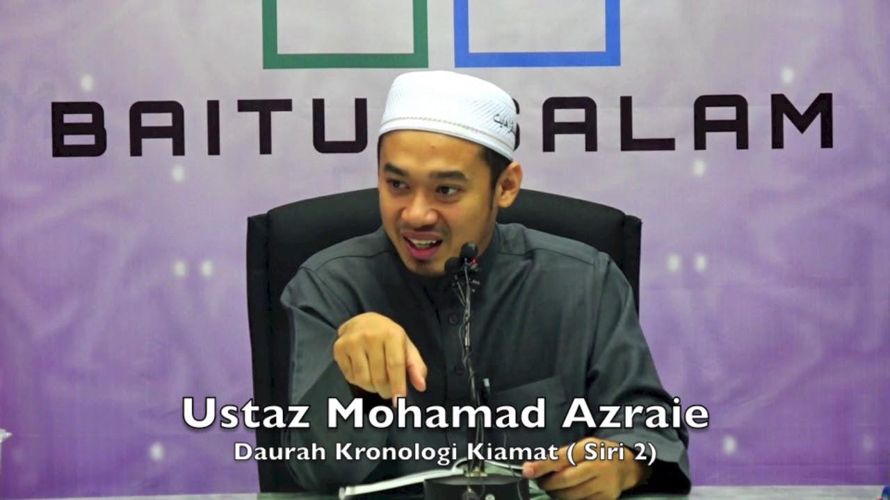 20171231 Ustaz Mohamad Azraie : Daurah Kronologi Kiamat ( Siri 2)