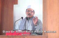 20180309 Dato Dr Abdul Basit Abdul Rahman : Khutbah Jumaat