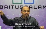 20180429 Bro. Syarief : Adab Pembaca Al Quran(sesi 4)