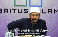 20180723 Ustaz Mohd Khairil Anwar : Syarah Bulughulmaram