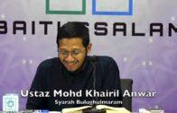 20180813 Ustaz Mohd Khairil Anwar : Syarah Bulughulmaram